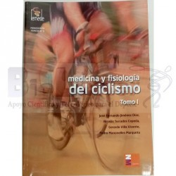Medicina y Fisiología del Ciclismo. Tomo I