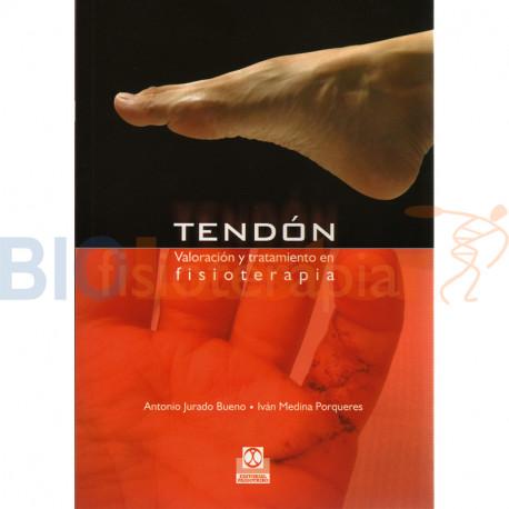 TENDON. Valoración y Tratamiento en Fisioterapia