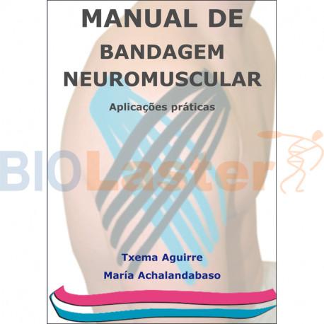 Manual de Bandagem Neuromuscular. Aplicaçoes práticas